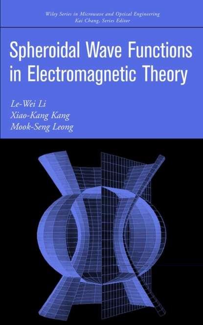 Le-Wei Li Spheroidal Wave Functions in Electromagnetic Theory недорого