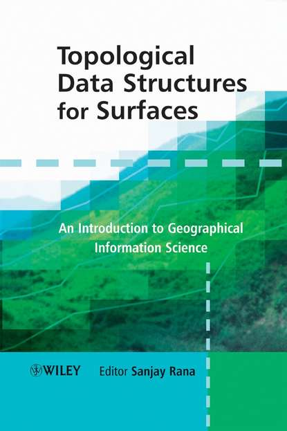 Sanjay Rana Topological Data Structures for Surfaces mizanur rahman php 7 data structures and algorithms