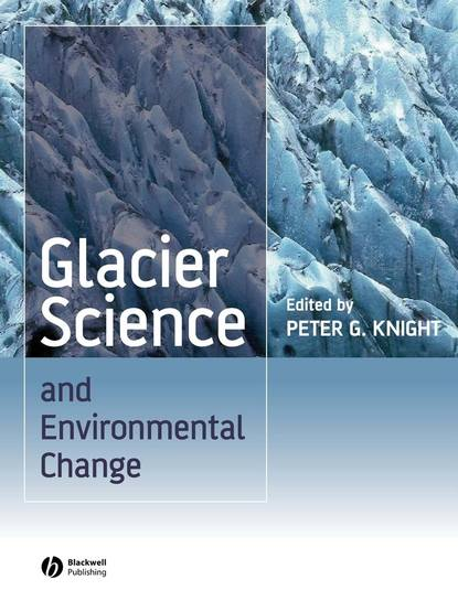 Peter Knight G. Glacier Science and Environmental Change environmental geology