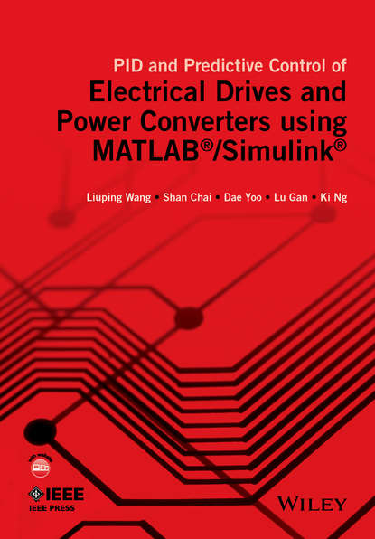Liuping Wang PID and Predictive Control of Electrical Drives and Power Converters using MATLAB / Simulink mohammad shahidehpour communication and control in electric power systems
