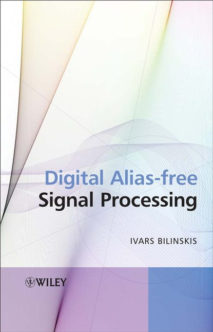 Ivars Bilinskis Digital Alias-free Signal Processing donald reay s digital signal processing and applications with the omap l138 experimenter