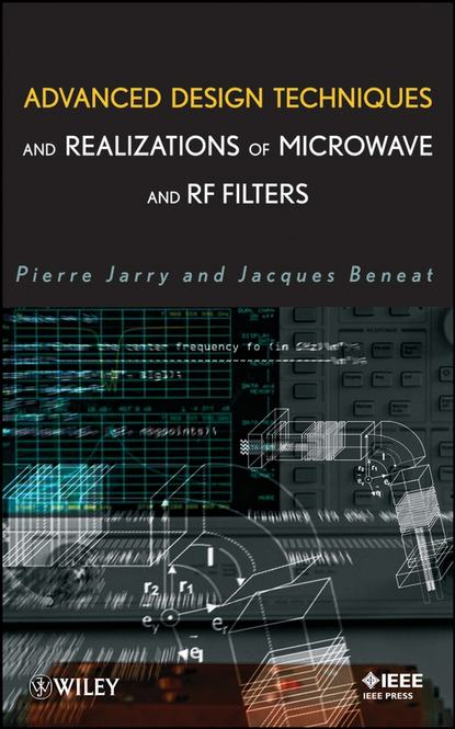 Pierre Jarry Advanced Design Techniques and Realizations of Microwave and RF Filters florian krug design of 2 4 ghz cmos frontend for bluetooth