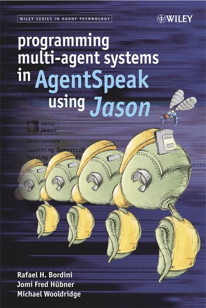 Michael Wooldridge Programming Multi-Agent Systems in AgentSpeak using Jason guanrong chen distributed cooperative control of multi agent systems