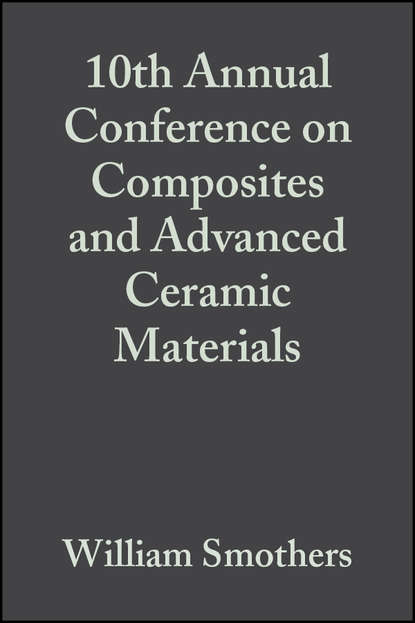 William Smothers J. 10th Annual Conference on Composites and Advanced Ceramic Materials william smothers j refractories