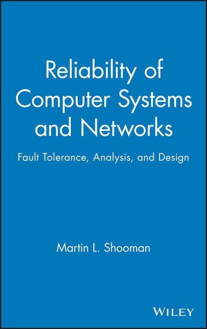 Фото - Martin Shooman L. Reliability of Computer Systems and Networks martin shooman l reliability of computer systems and networks