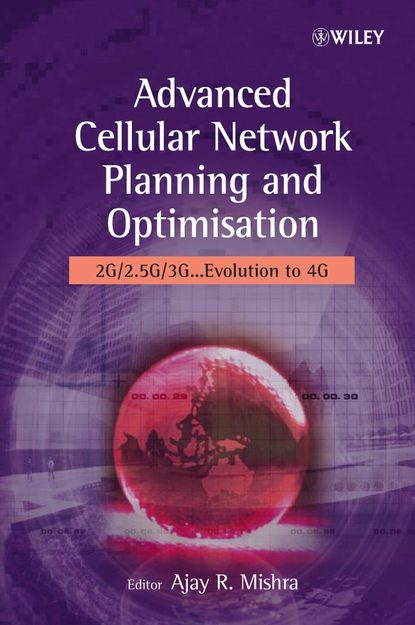 Фото - Ajay Mishra R. Advanced Cellular Network Planning and Optimisation fruth wolfgang planning guide for power distribution plants design implementation and operation of industrial networks