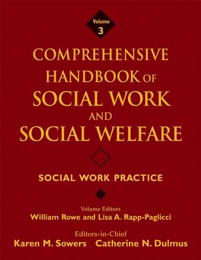 William Rowe Comprehensive Handbook of Social Work and Social Welfare, Social Work Practice mathieu deflem the handbook of social control