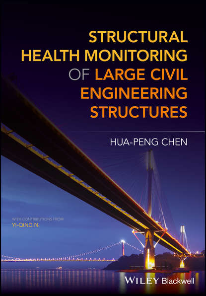Фото - Hua-Peng Chen Structural Health Monitoring of Large Civil Engineering Structures asoke k nandi condition monitoring with vibration signals