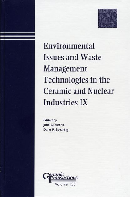 Dane Spearing R. Environmental Issues and Waste Management Technologies in the Ceramic and Nuclear Industries IX proceedings of the liverpool literary and philosophical society volume 30
