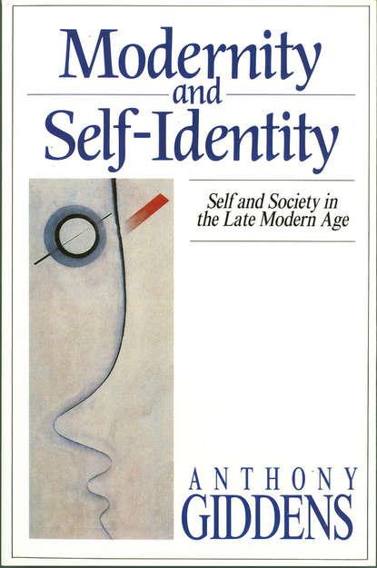 Anthony Giddens Modernity and Self-Identity modernity and identity construction