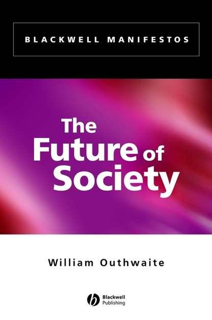 William Outhwaite The Future of Society botanical society of edinburgh transactions of the botanical society