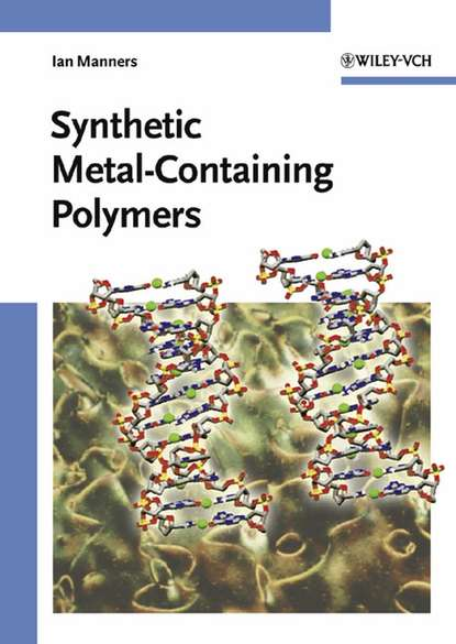 Ian Manners Synthetic Metal-Containing Polymers ian manners frontiers in transition metal containing polymers