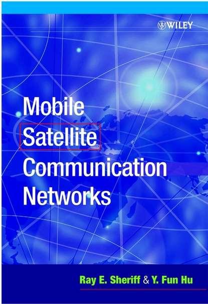 Y. Hu Fun Mobile Satellite Communication Networks daniel minoli innovations in satellite communications and satellite technology