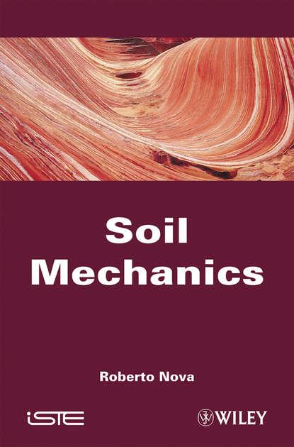 Roberto Nova Soil Mechanics soil mechanics and foundations