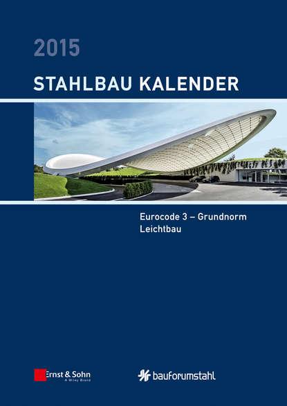Группа авторов Stahlbau-Kalender 2015 matthias krauß finite elemente methoden im stahlbau