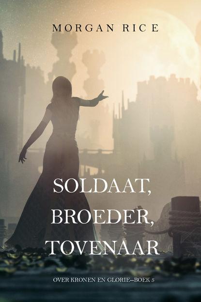 Фото - Морган Райс Soldaat, Broeder, Tovenaar морган райс een aanval van moed