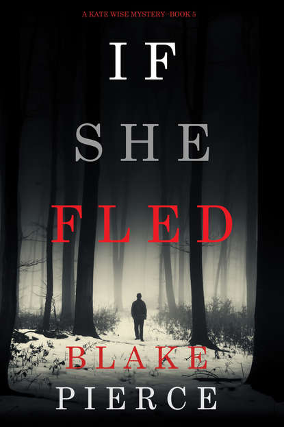 Блейк Пирс If She Fled blake pierce the perfect block a jessie hunt psychological suspense thriller book two