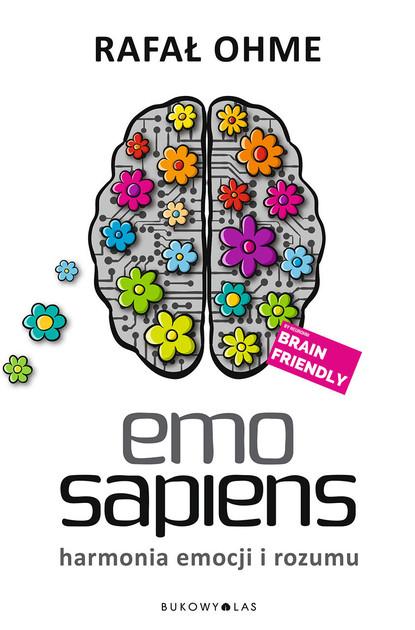 Rafał Ohme Emo Sapiens. Harmonia emocji i rozumu