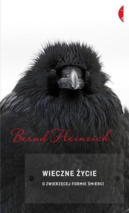 Bernd Heinrich Wieczne życie недорого
