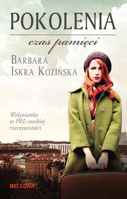 Barbara Iskra Kozińska Pokolenia. Czas pamięci barbara iskra kozińska czerwone niebo nad wołyniem