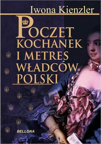 Iwona Kienzler Poczet kochanek i metres władców Polski alan hinkes 8000 metres