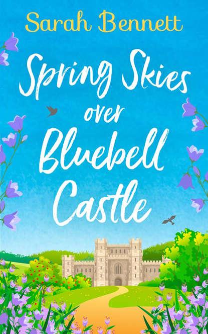 Sarah Bennett Bluebell Castle sarah bennett spring at lavender bay