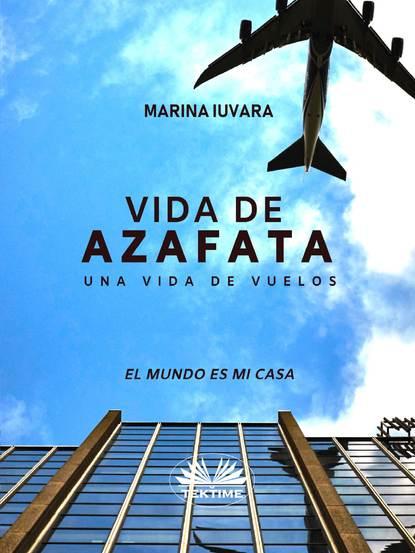 Marina Iuvara Vida De Azafata mary j forbes sueños de una vida