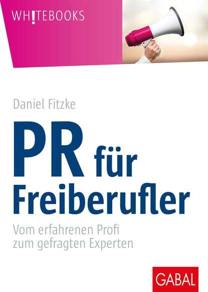 Daniel Fitzke PR für Freiberufler 0 pr на 100