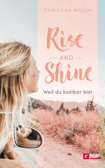 Christina Walch Rise and Shine недорого