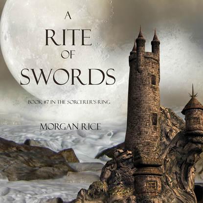 Морган Райс A Rite of Swords морган райс a rite of swords