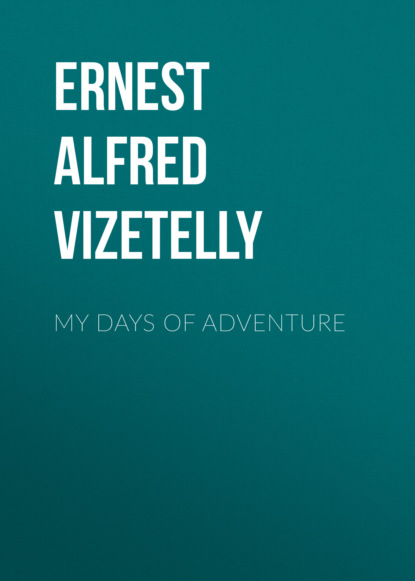 Фото - Ernest Alfred Vizetelly My Days of Adventure ernest alfred thompson wallis budge ancient egyptian literature