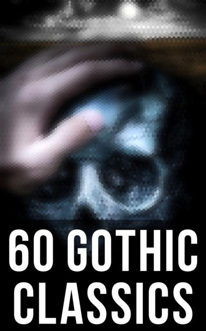 Эдгар Аллан По 60 Gothic Classics