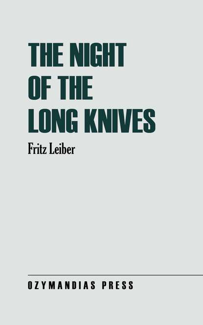 Fritz Leiber The Night of the Long Knives fritz leiber a pail of air