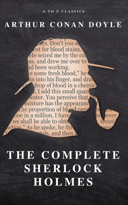 Артур Конан Дойл The Complete Sherlock Holmes артур конан дойл the german war