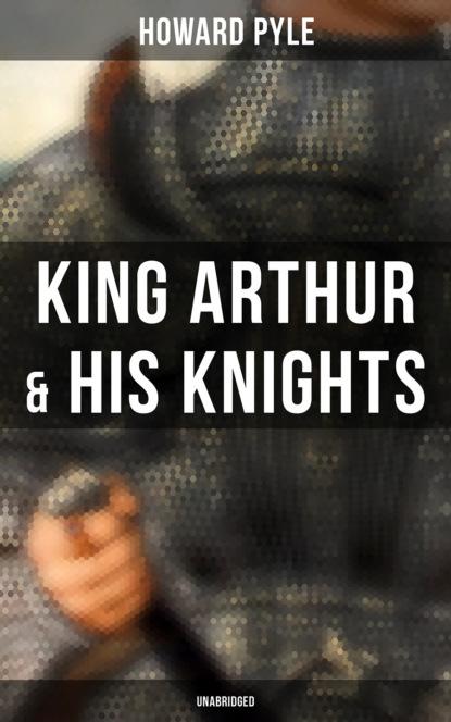 Фото - Говард Пайл King Arthur & His Knights (Unabridged) ronald macdonald the sword of the king
