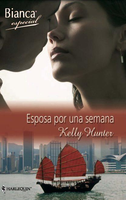 Kelly Hunter Esposa por una semana kelly hunter meilė nėra paprasta
