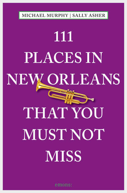 michael murphy f practical transfusion medicine Michael Murphy 111 Places in New Orleans that you must not miss