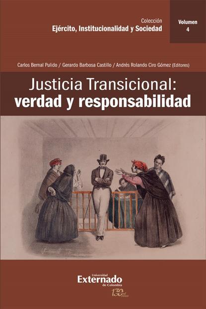 Группа авторов Justicia Transicional: verdad y responsabilidad kai ambos justicia transicional y derecho penal internacional