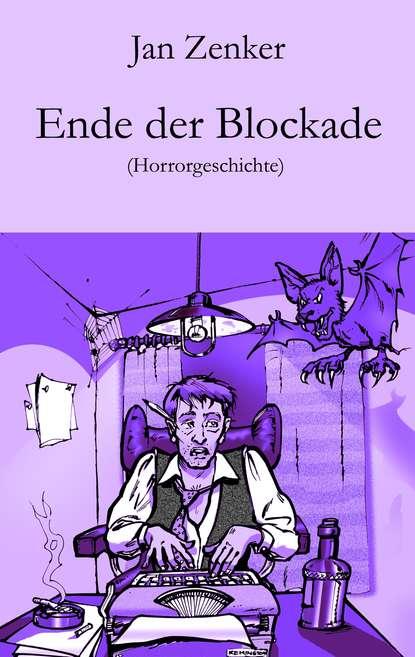 Фото - Jan Zenker Ende der Blockade jan zenker der anwalt horrorgeschichte ungekürzt