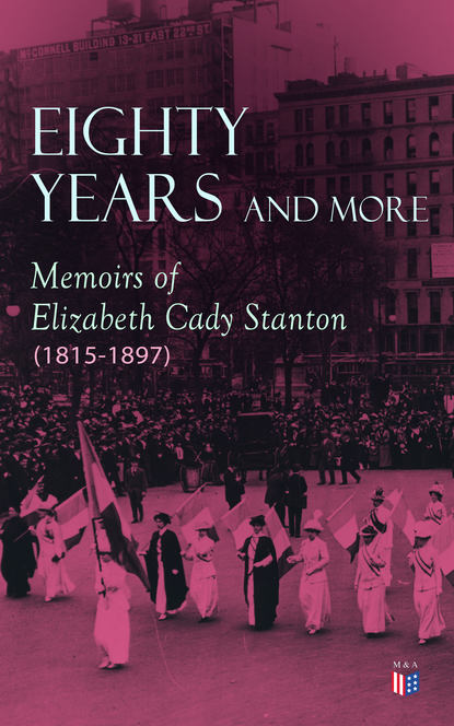 Elizabeth Cady Stanton Eighty Years and More: Memoirs of Elizabeth Cady Stanton (1815-1897) stanton t 62 b