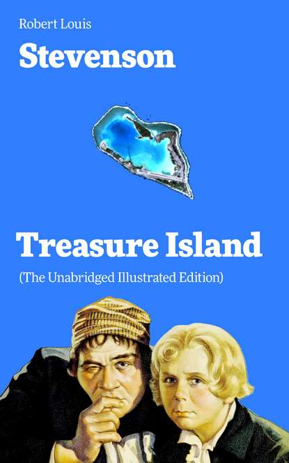 robert louis stevenson treasure island Robert Louis Stevenson Treasure Island (The Unabridged Illustrated Edition)