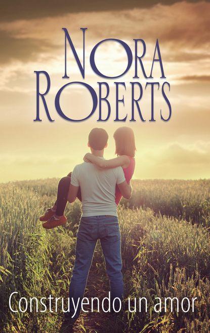 Нора Робертс Construyendo un amor erik olin wright construyendo utopías reales