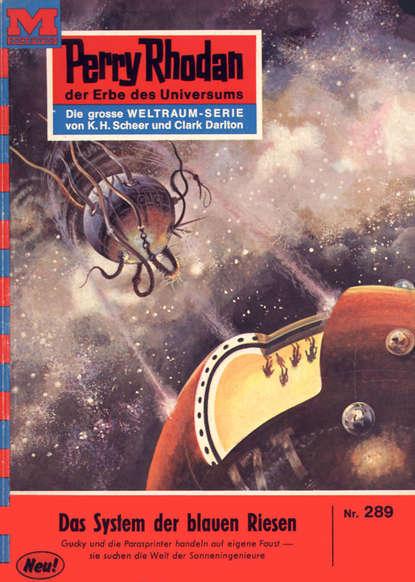 Clark Darlton Perry Rhodan 289: Das System der blauen Riesen clark darlton perry rhodan 392 das schiff der grünen geister