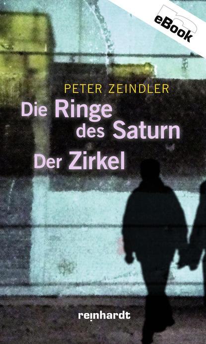Peter Zeindler Die Ringe des Saturn / Der Zirkel недорого