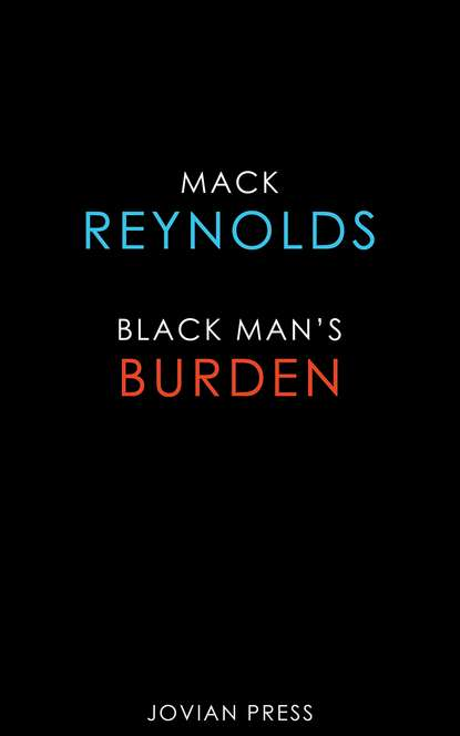 Фото - Mack Reynolds Black Man's Burden mack reynolds adaptation