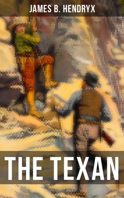 James B. Hendryx The Texan james b hendryx connie morgan in alaska illustrated edition
