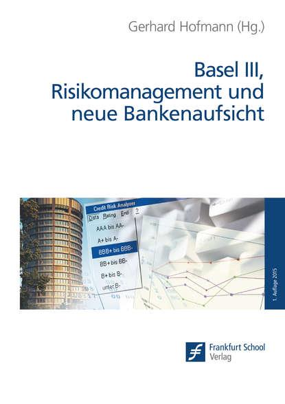 Группа авторов Basel III, Risikomanagement und neue Bankenaufsicht группа авторов myst iii exile