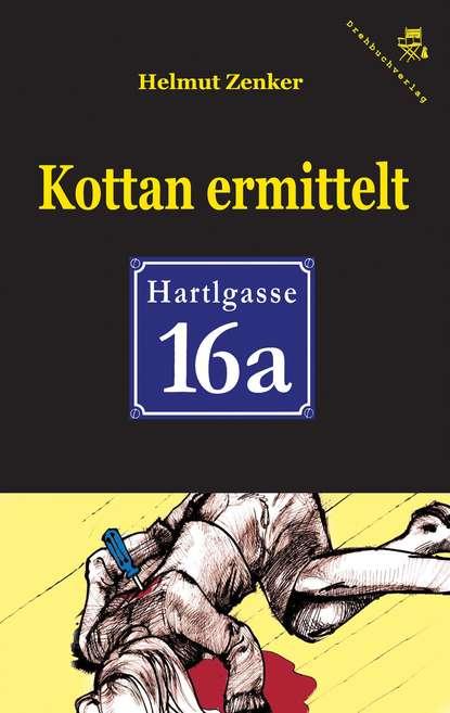 Фото - Helmut Zenker Kottan ermittelt: Hartlgasse 16a helmut zenker kottan ermittelt hartlgasse 16a