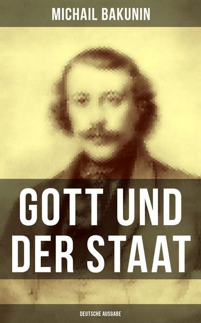 Michail Bakunin Gott und der Staat (Deutsche Ausgabe) platon der staat politeia