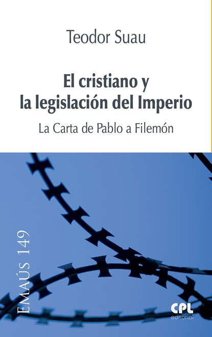 Фото - Teodor Suau Puig El cristiano y la legislación del Imperio panayotis coutsoumpos pablo corinto y el imperio romano